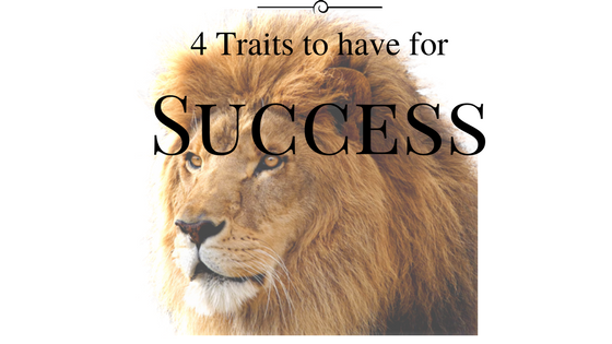 4 Best Traits to Have for Success