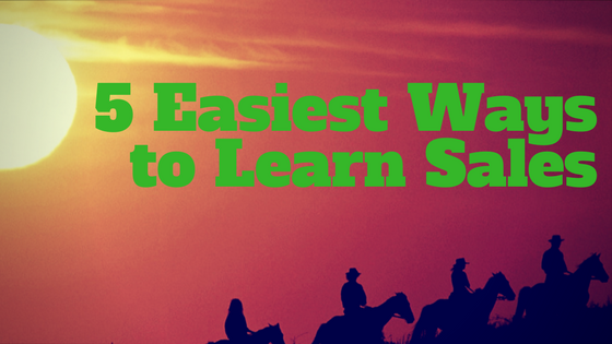 5 Easiest Ways You Can Learn Sales